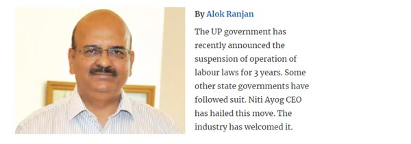 Labour vs Industry: Is blanket suspension of labour laws for 3 years justified?